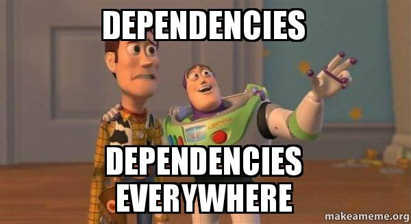 dependencies everywhere
